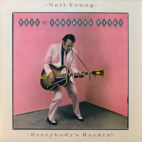 Neil Young and the Shocking Pinks - Everybody's Rockin' [LP]
