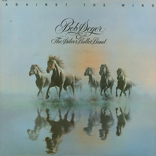 Bob Seger and the Silver Bullet Band - Against the Wind [LP]