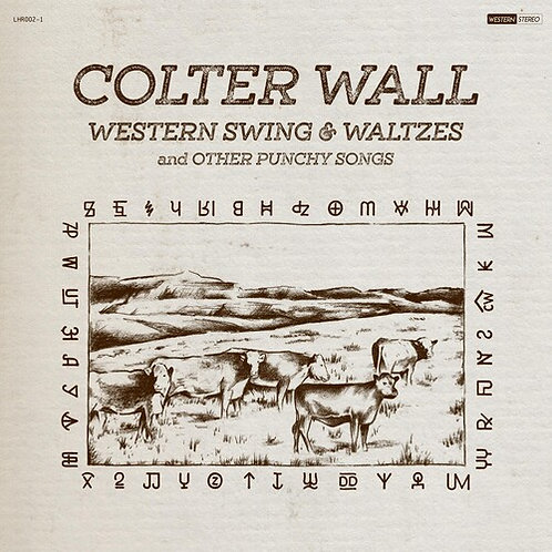 Colter Wall - Western Swing and Waltzes and Other Punchy Songs [LP]