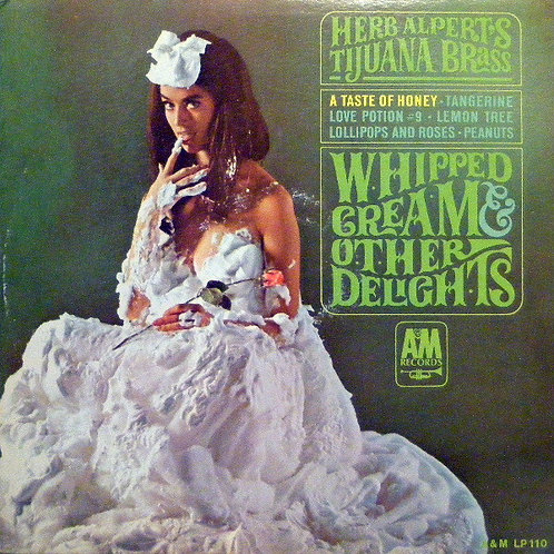 Herb Alpert and the Tjuana Brass - Whipped Cream and Other Delights [LP]