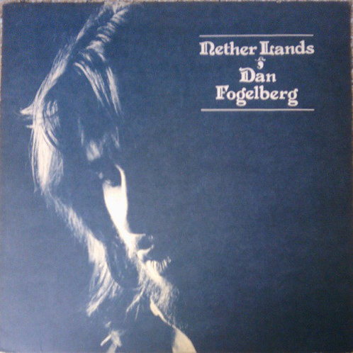 Dan Fogelberg - Nether Lands [LP]