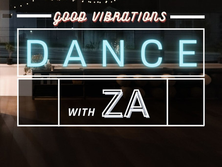 Good Vibrations: Dance with Za
