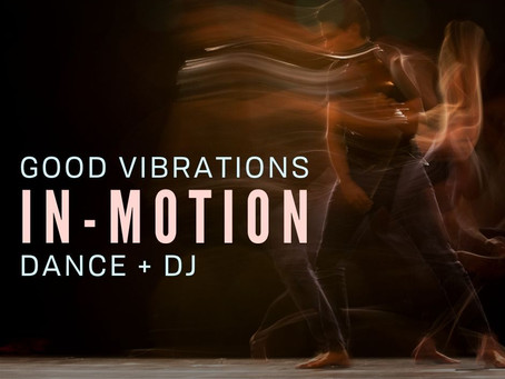 Good Vibrations: Dance + DJ with Za