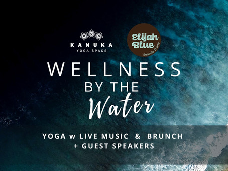 Wellness By The Water, at Elijah Blue