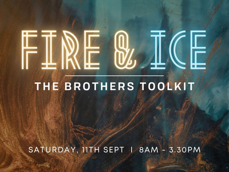 Fire & Ice: The Brothers Toolkit - Day Retreat