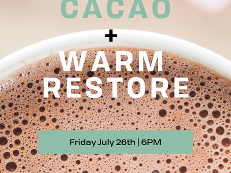 Cacao Ceremony + Warm Restore