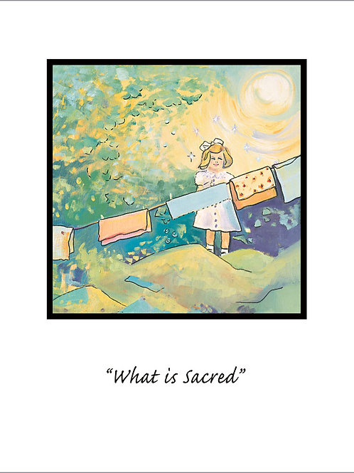 """What is Sacred"" giclee' print"