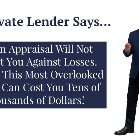 Just an Appraisal Will Not Protect You Against Losses...