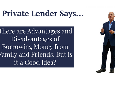 There are Advantages and Disadvantages of Borrowing Money from Family and Friends...