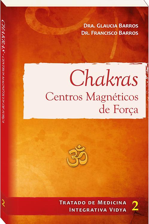 Chakras - Centros magnéticos de força