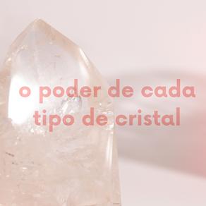 O poder de cada tipo de cristal
