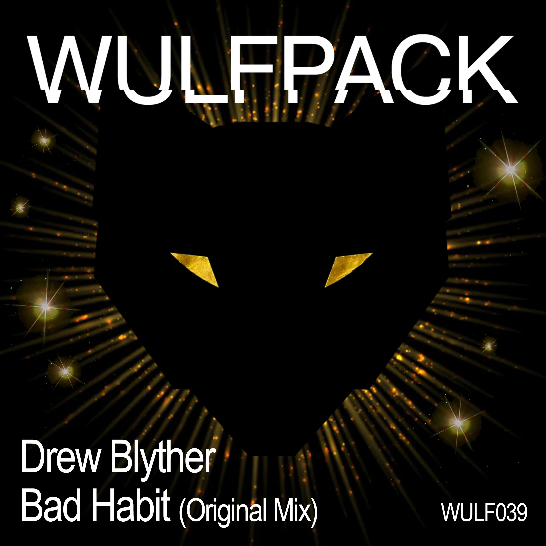 Bad Habit (Original Mix) Drew Blyther [A