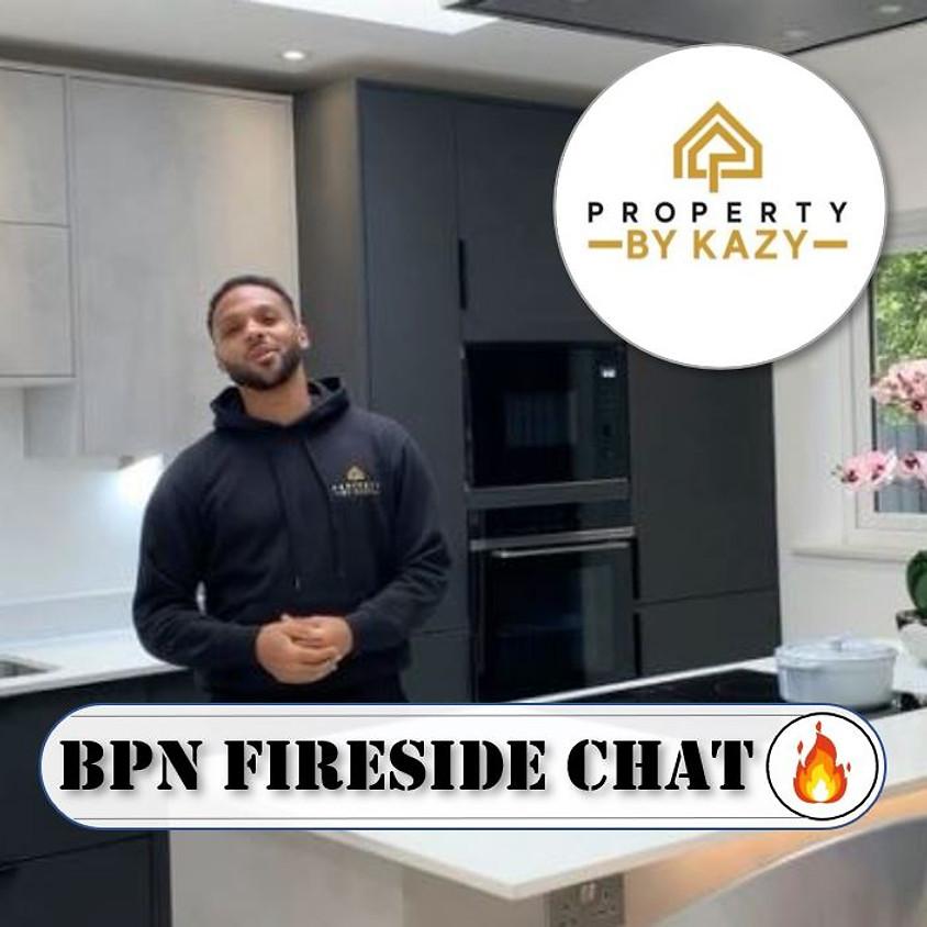 BPN Fireside Chat: with Kazy (property developer) - Free Webinar