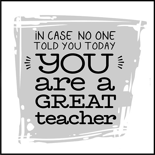 YOU ARE A GREAT TEACHER