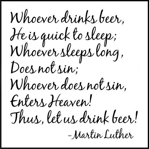 WHOEVER DRINKS BEER