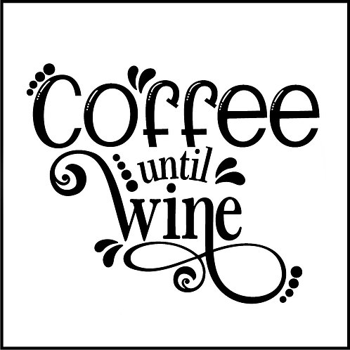 COFFEE UNTIL WINE