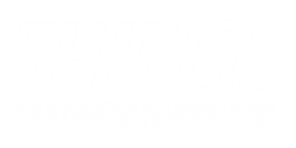 Things That Need To Be Fixed Logo