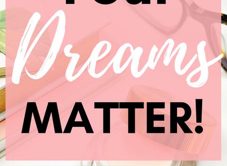 Your Dreams Matter (Prayer Journal Prompt)