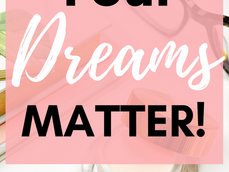 Your Dreams Matter (Prayer Journal Prompt)