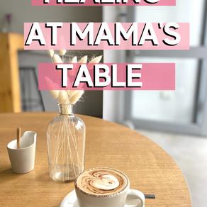 Healing At Mama's Table