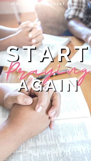 Start Praying Again