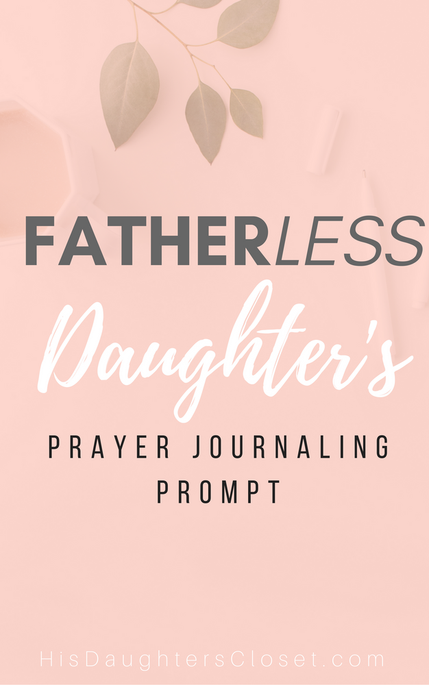 Fatherless Daughters (Prayer Journal Prompt)