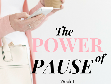 The Power of Pause Week 1