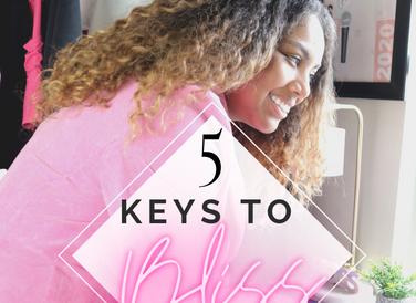 5 Keys to Bliss