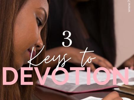 3 Keys to your Devotion