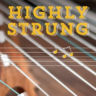 """Highly Strung"" 2017 Festival"