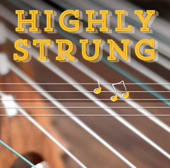 """Highly Strung"" 2017 Festival"