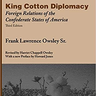 King Cotton Diplomacy: Foreign Relations of the Confederate States of America by Frank L Owsley