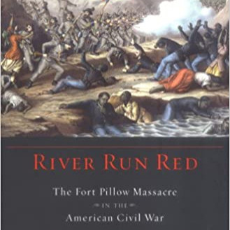 Book Review: River Run Red by Andrew Ward - The Fort Pillow Massacre in the Ameican Civil War