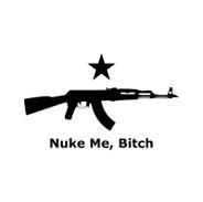 Nuke Me Bitch AK.png