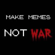29 Make Memes Not War.jpg