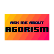 Ask Me About Agorism.png