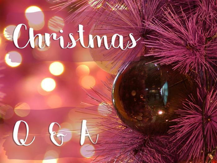Christmas Q & A