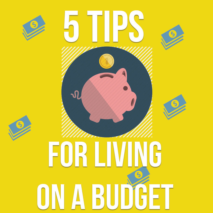 5 Tips for living on a budget