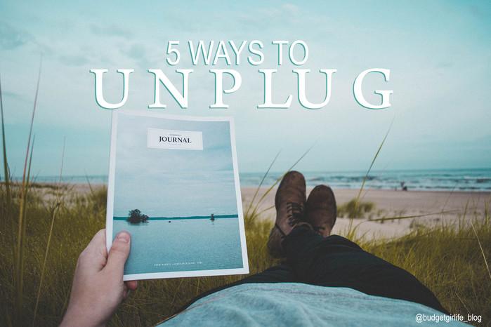 5 ways to unplug