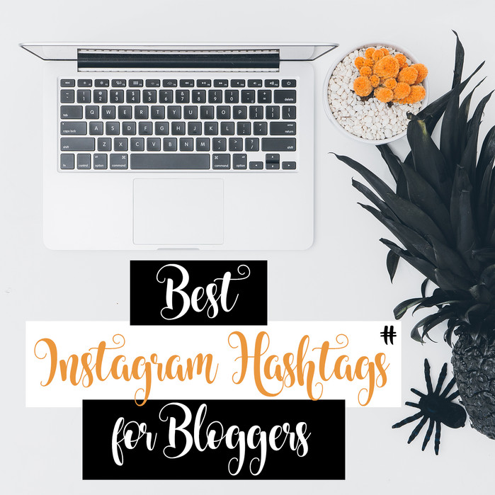 Best Instagram hashtags for Bloggers!