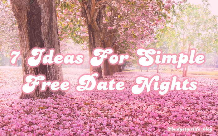 7 Ideas For Simple Free Date Nights