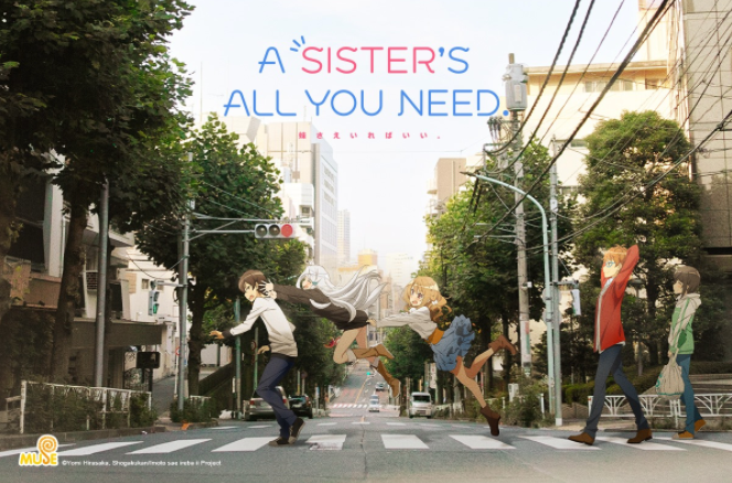 Muse Asia Streams A Sister's All You Need Anime Series On YouTube