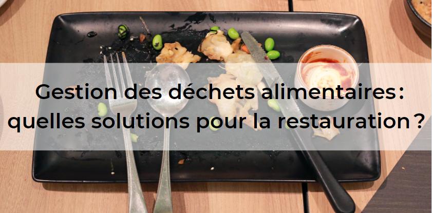 déchets alimentaires, restauration, loi biodéchets, réglementation, Egalim