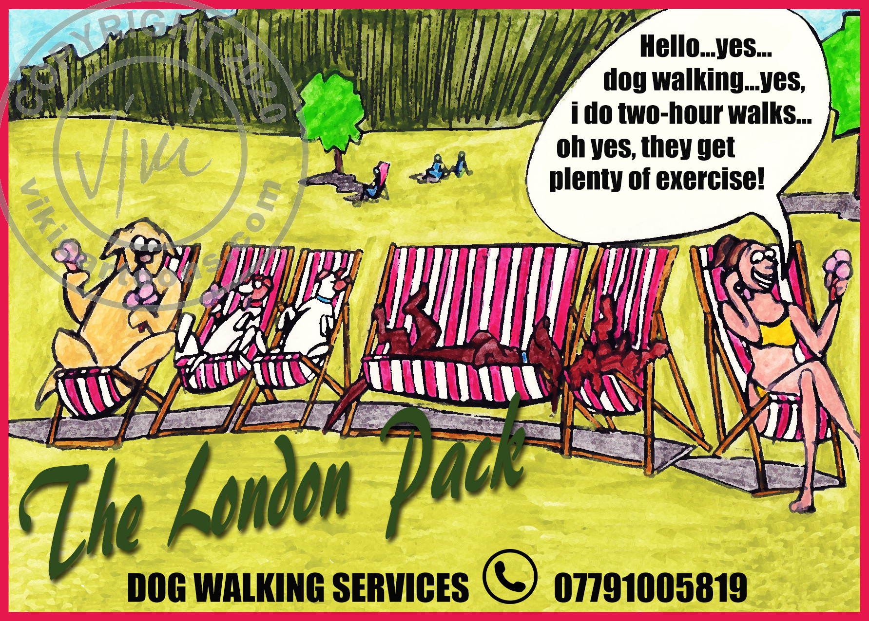 This is probably the first advert i ever made. It was for my own dogwalking business in London that i started up in 2002 until 2009 when my son was born. That was a very successful business and i loved doing it.