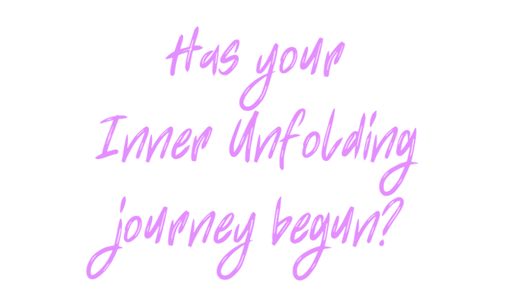 Has your Inner Unfolding journey begun_.