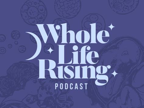 Whole Life Rising Podcast Logo