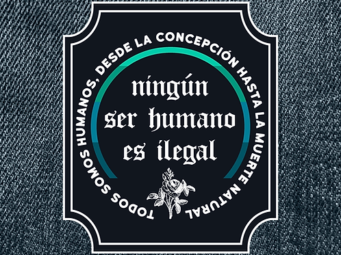 No Human is Illegal Patch (Large, in Spanish)