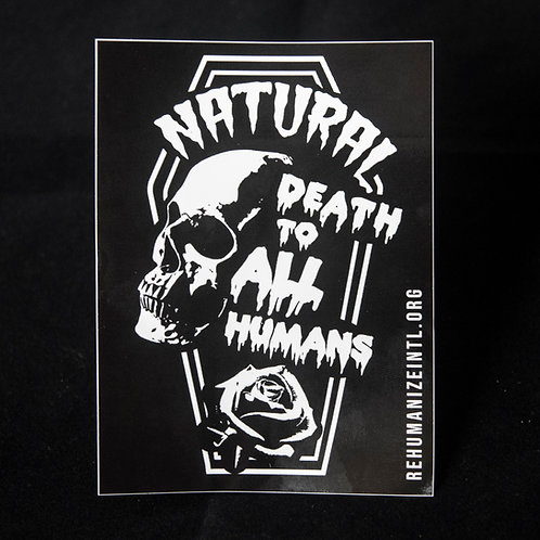 Natural Death to All Humans Sticker