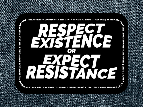 Respect Existence or Expect Resistance Patch (Large)
