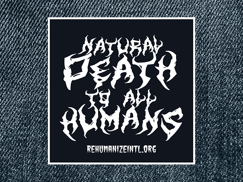 Natural Death to All Humans Patch (Alternate Design, Large)